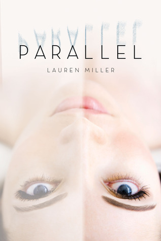 New to You (1): Kelsey Reviews Parallel by Lauren Miller {+ a giveaway}