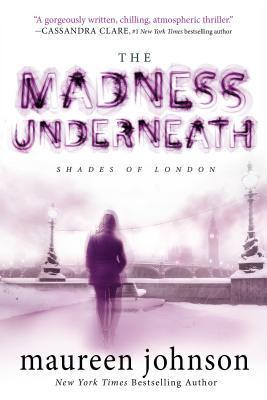 Review: The Madness Underneath – Maureen Johnson