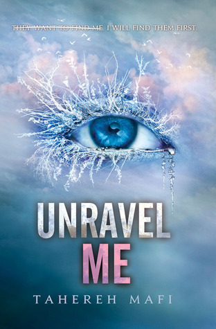 Review: Unravel Me – Tahereh Mafi