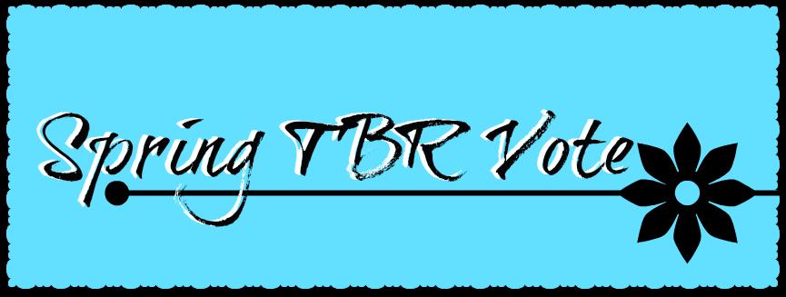 Help Pick My Spring TBR!