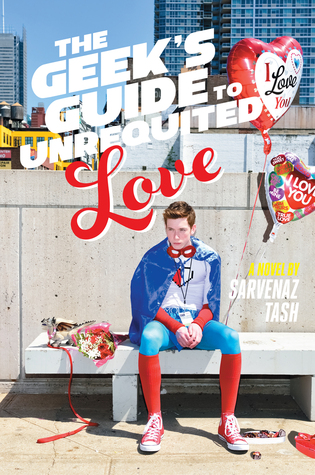 New to You (3): Kelsey Reviews The Geek's Guide to Unrequited Love by Sarvenaz Tash {+ a giveaway}