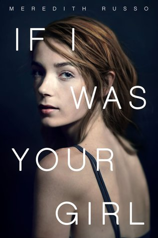 Review: If I Was Your Girl – Meredith Russo