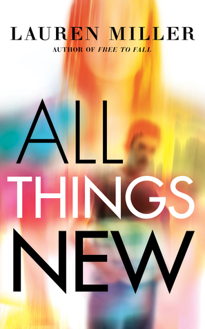 Review: All Things New – Lauren Miller {giveaway}