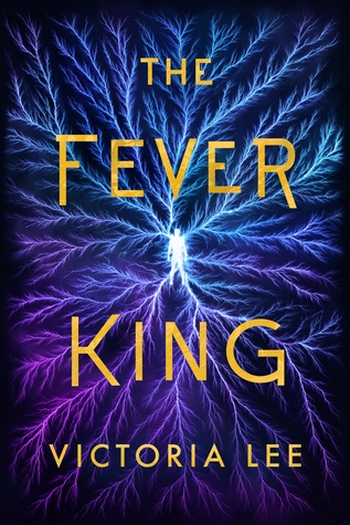 Debut Review: The Fever King – Victoria Lee