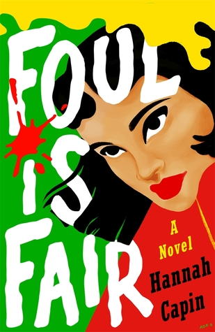 Blog Tour: Excerpt of Foul is Fair – Hannah Capin