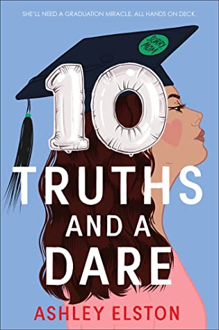 10 Truths and a Dare by Ashley Elston