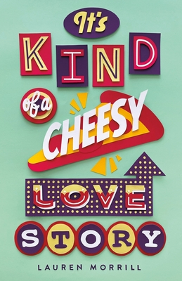 Review: It's Kind of a Cheesy Love Story – Lauren Morrill