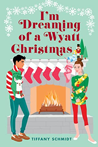 I'm Dreaming of a Wyatt Christmas by Tiffany Schmidt
